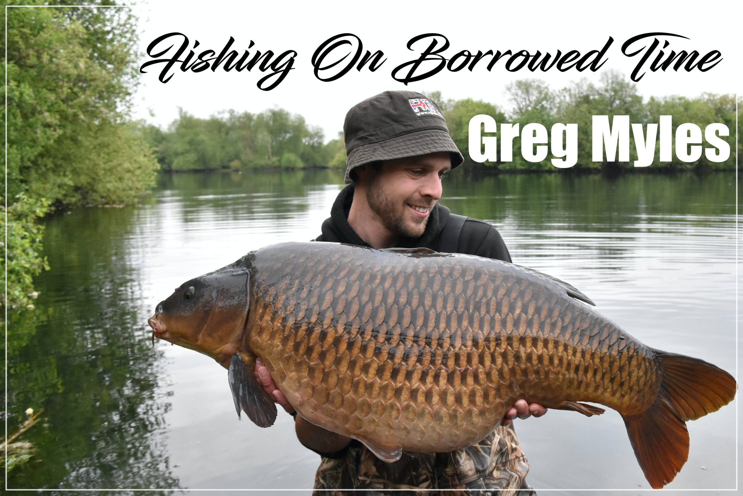 Fishing on borrowed time – By Greg Myles